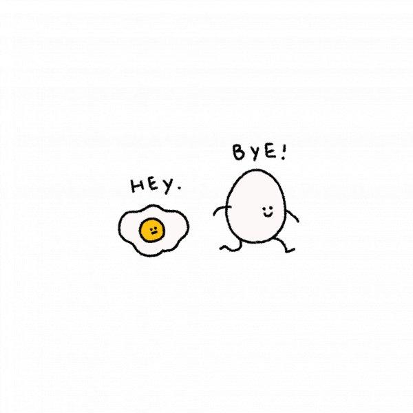 Egg : Bye!